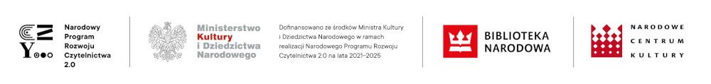 Dofinansowano ze środków Ministra Kultury, Dziedzictwa Narodowego i Sportu, w ramach realizacji Narodowego Programu Rozwoju Czytelnictwa 2.0. na lata 2021-2025 - Logotypy